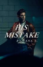 His Mistake   ongoing by sanasays
