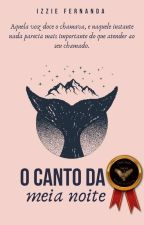 O Canto da Meia Noite by IzzieFernanda