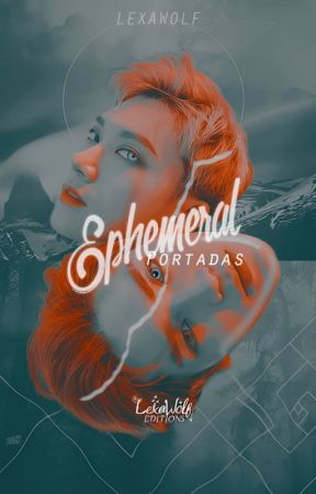 Ephemeral - Edits/Book cover [CERRADA] by LexaWolf