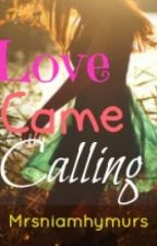 Love Came Calling - An Olly Murs and One Direction Fan Fiction! by Mrsniamhymurs