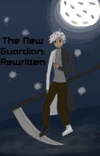 The New Guardian: The Rewritten by KitsuTer