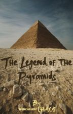The Legend of the Pyramids by nonchalantCHAOS