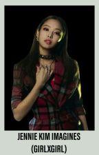 Jennie Kim Imagines (GirlxGirl) by vanillalisa_