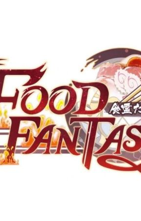 Food Fantasy One-Shots by CheneyTYX