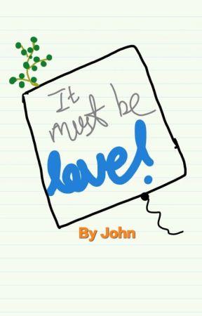 It Must Be Love! by JohnTargreyan