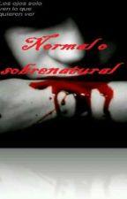 Normal o sobrenatural by ElizaMaza