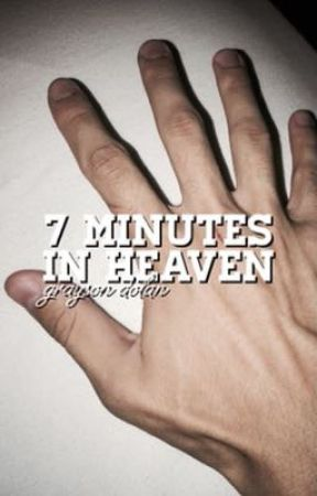 7 Minutes in Heaven | Grayson Dolan by ughgrayson