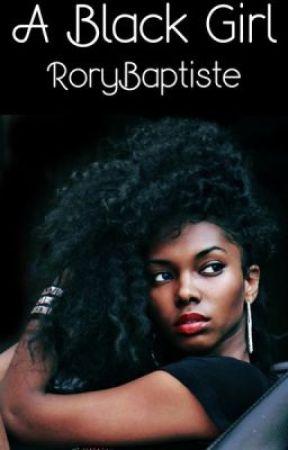 A Black Girl (Book 1) by RoryBaptiste