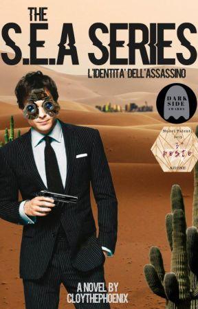 The S.E.A. Series - L'Identità dell'Assassino by CloyThePhoenix