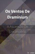 Os ventos de Draminium: A ascensão de um império! by Wilianway