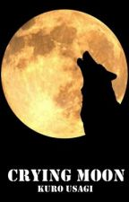 Crying Moon by KuroUsagiNovelas