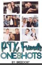 PTX Friends Oneshots  by breeoc97