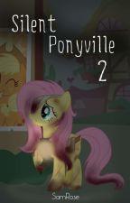 "My Little Pony ""Silent Ponyville 2"" (Español) by FireFlypony"