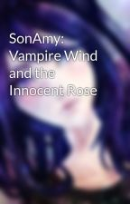 SonAmy: Vampire Wind and the Innocent Rose by GothNebula