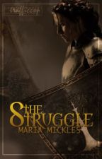 The Struggle by MariaMickles