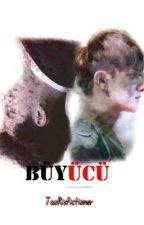 BÜYÜCÜ (TaoRis)  by TaoRisfictioner