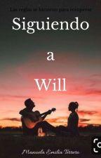 Siguiendo A Will by ManuelaEmiliaTerrero