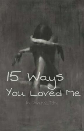 15 Ways You Loved Me - 3  You'd Never Cheat on Me - Wattpad