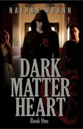 Dark Matter Heart (Book 1) by NathanWrann