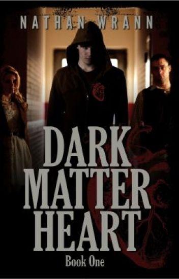 Dark Matter Heart (Book 1)