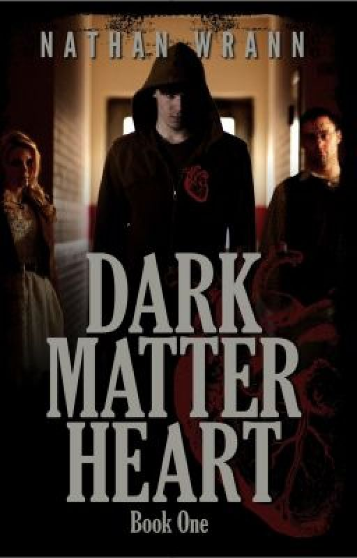 Dark Matter Heart (Book 1) by NathanWrann