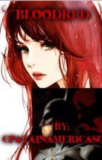 Blood Rose {A Batman next generation Fan fiction} by CaptainAmericasChic