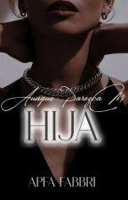 Aunque Parezca Mi Hija (TEYP 2) by AndreaAyala783
