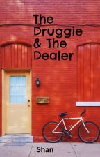 The Dealer and the Druggie by Shanxxiv