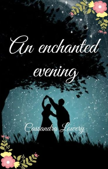 An Enchanted Evening by CassandraLowery