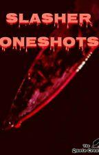 Slashers one shots  by LannisterJester
