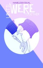 Until Were Together (Completed) by atecami