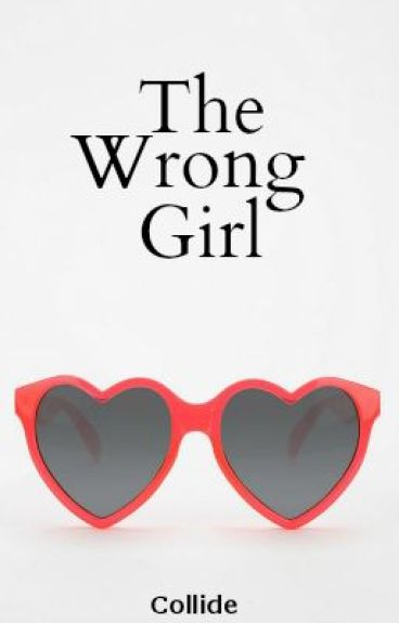The Wrong Girl by collide