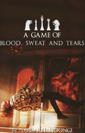 A GAME OF BLOOD, SWEAT AND TEARS by bbuckybarness