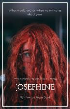 JOSEPHINE (Complete) by greatplansforme