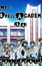 SS II: SPELL ACADEMY (S.A) by Majiegail