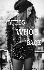 Guess Who's Back by Angels_broken_grace