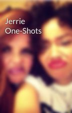 Jerrie One-Shots by For_Legit