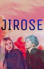 No one can break us - JiRose [COMPLETED] by blackbangtan_22