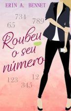Roubei o Seu Número (CONTO) by NaiaraAimee