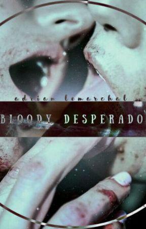 Bloody Desperado by camraynewton