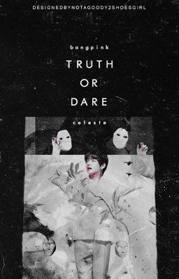 Đọc truyện ▶️bangpink | truth or dare◀️