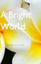 A Bright World by CocoaBanjo