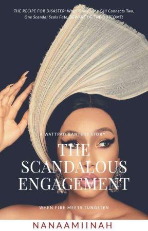 Scandalous Engagement. by Nanah_Muhammad