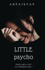little psycho by arfaisyaf