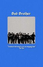 BadBrother-Exo ot12  by KimDiyd