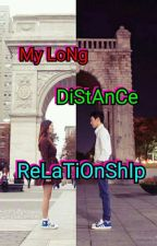 My Long Distance Relationship{editing} by lyn090594
