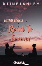 AGIABS 2:Road To Forever? by AshleyKamikaze