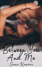 Between You And Me by Gema15writes