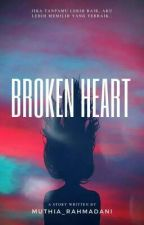 BROKEN HEART by Muthia_Rahmadani