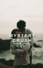 Mystery Crush (Completed) by _pauline_a23